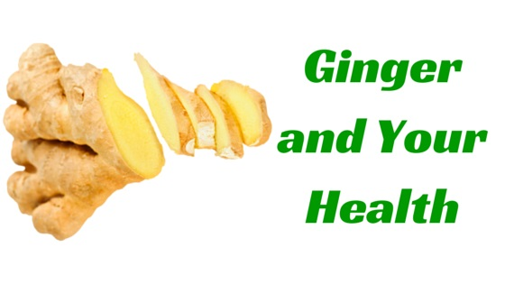 Ginger and Your Health