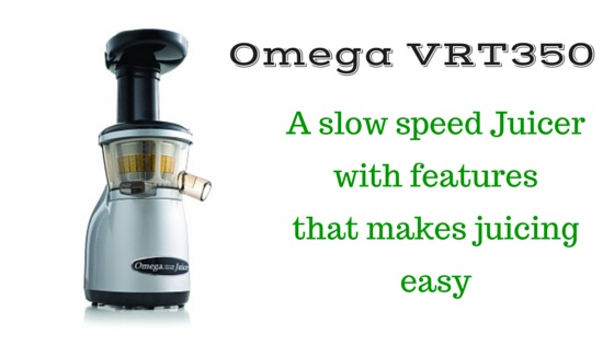 Low Speed Juicer Reviews : All you want to know about Omega vRT350, A Low speed juicer. - Healthynews24