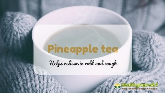 pine apple tea for cold and cough